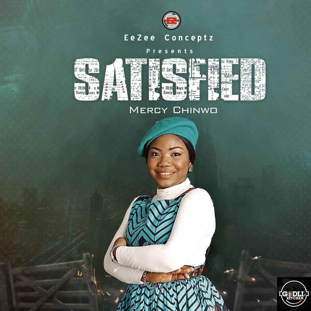 Album: Mercy Chinwo_Satisfied (Mp3 Download)