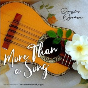 Dunsin Oyekan – MORE THAN A SONG [MP3 DOWNLOAD]