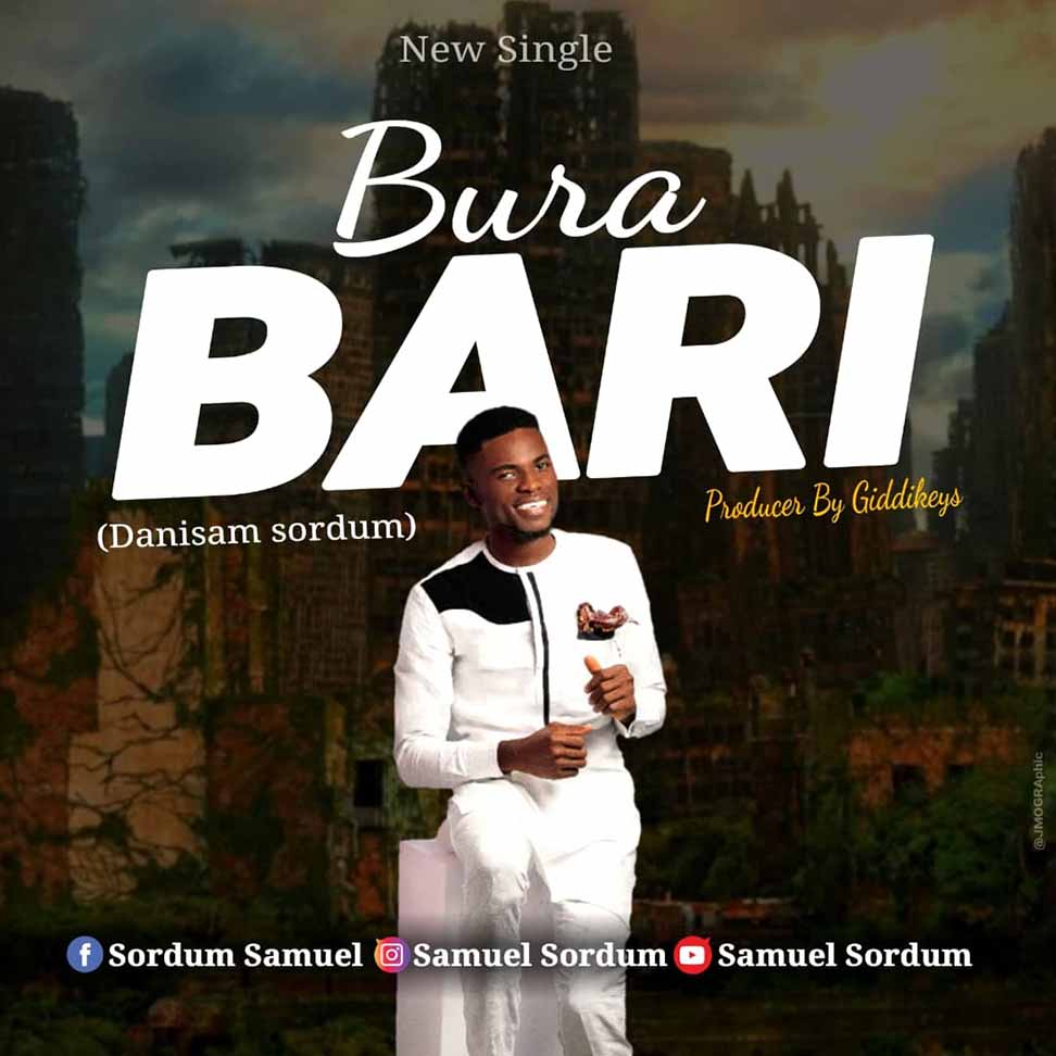 MUSIC: BURABARI- Danisam Sordum[MP3 DOWNLOAD]