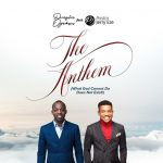 MUSIC: The Anthem- Dunsin Oyekan ft Pastor Jerry Eze [MP3 &LYRICS]