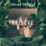 AUDIO: Kelar Thrillz  – Believe (Mp3 Download)