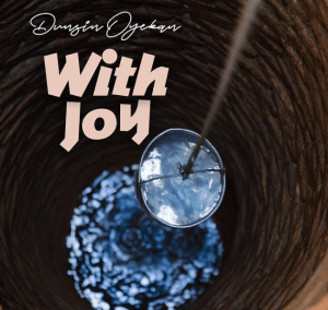 Dunsin Oyekan – With Joy