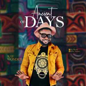 Kay Wonder – Ancient Of Days