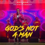 AUDIO: Minister Sam – God's Not A Man (Mp3 Download)