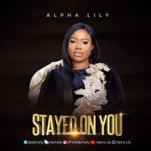 Alpha Lily – Stayed On You