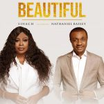 AUDIO: Beautiful – Sinach ft. Nathaniel Bassey (Mp3 Download)
