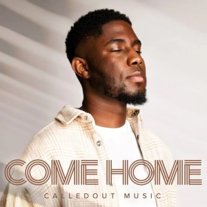 CalledOut Music – Come Home