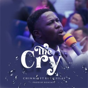 Chinnie – The Cry ft Ruth Silas