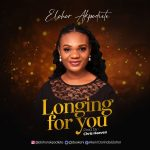 AUDIO: Elohor Akpodiete – Longing For You (Mp3 Download)