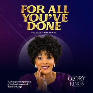 Glory Kings – For All You've Done