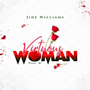 Jide Williams – Virtuous Woman