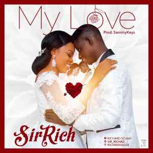 Sir Rich – My Love