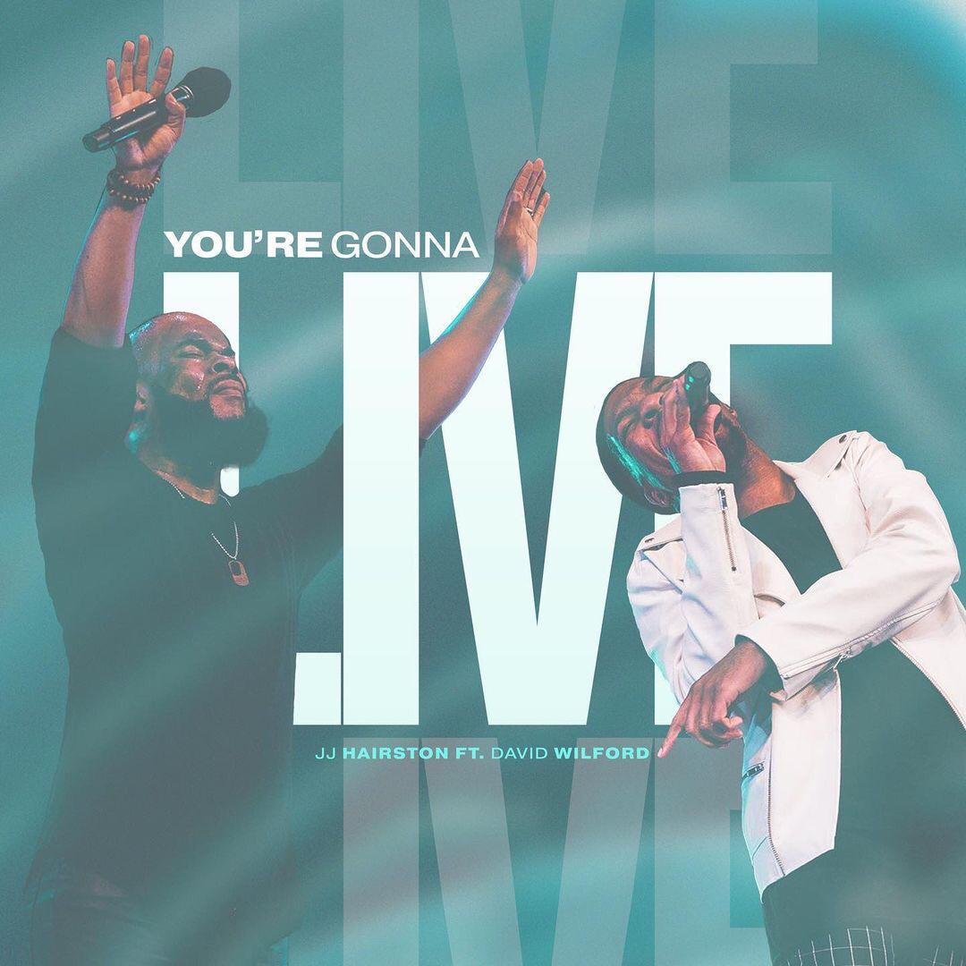 JJ Hairston – You're Gonna Live feat. David Wilford