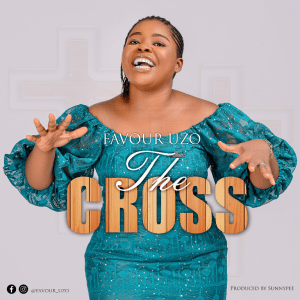 Favour Uzo – The Cross