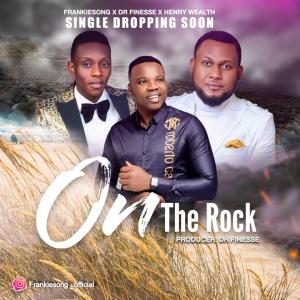Frankiesong – Hymn Praise Jamz & On The Rock ft Dr Finesse & Henry Wealth
