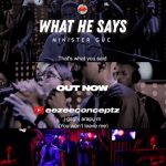 AUDIO: GUC – What He Says {Mp3 Download}