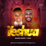AUDIO: Meshack Chieme – Yeshua ft T Philz (Mp3 Download)