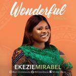 AUDIO: Mirabel Ekezie – Wonderful (Mp3 Download)