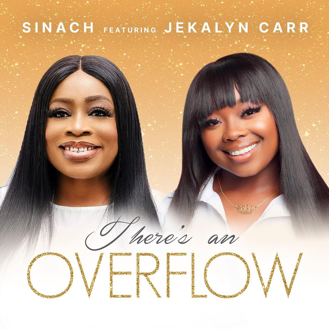 AUDIO: Sinach Ft Jekalyn Carr – There's An Overflow