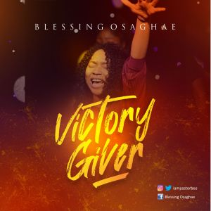 Blessing Osaghae – Victory Giver