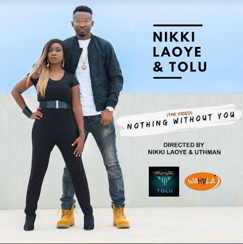 AUDIO:Nikki Laoye & Tolu | Nothing Without You [MP3 DOWNLOAD]