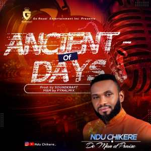 Chikere Ndu – Ancient of Days