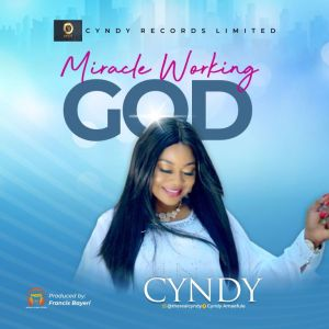 Cyndy – Miracle Working God