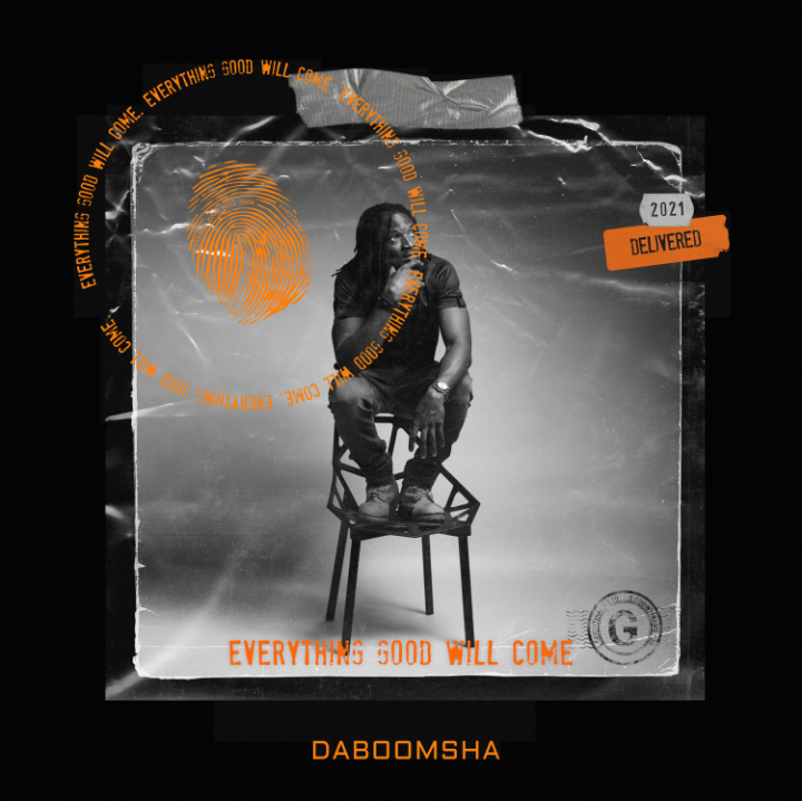 EP: DaBoomsha – Everything Good Will Come {MP3 DOWNLOAD}