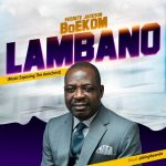 AUDIO: Ekerete Jackson BOEKOM – Lambano {Mp3 Download}