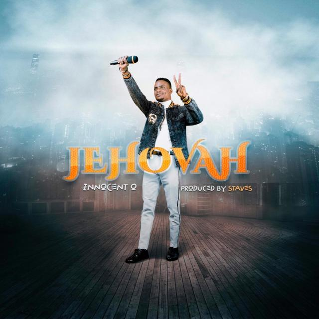 AUDIO:Innocent O | Jehovah [Mp3 Download]