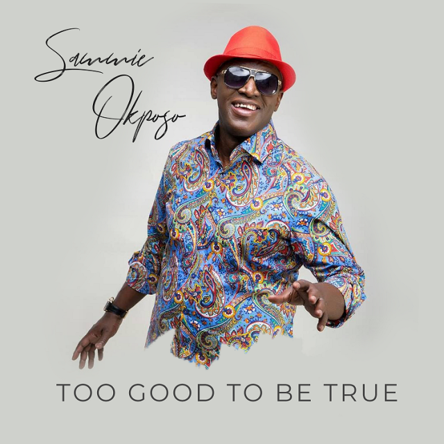 AUDIO/VIDEO: Sammie Okposo | Too Good To Be True [@sammieokposo]