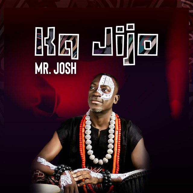 AUDIO/VIDEO: Mr Josh | Ka Jijo [MP3 DOWNLOAD]