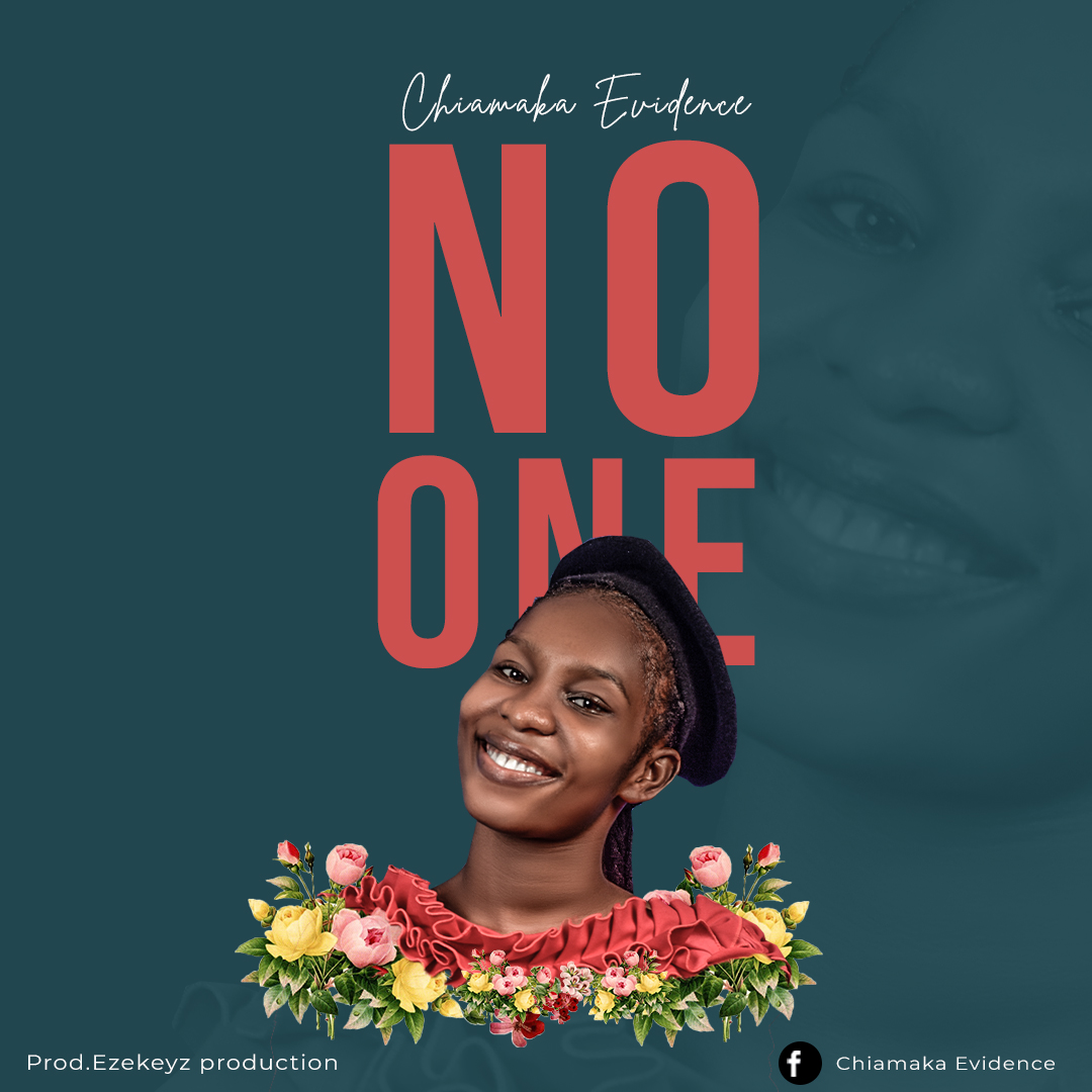 AUDIO: No One-Chiamaka Evidence [MP3 DOWNLOAD]