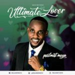 AUDIO: Psalmist Meyo – Ultimate Lover (Mp3 Download)