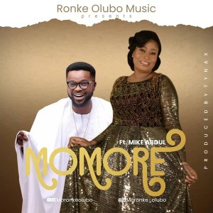 Ronke Olubo – Momore ft Mike Abdul