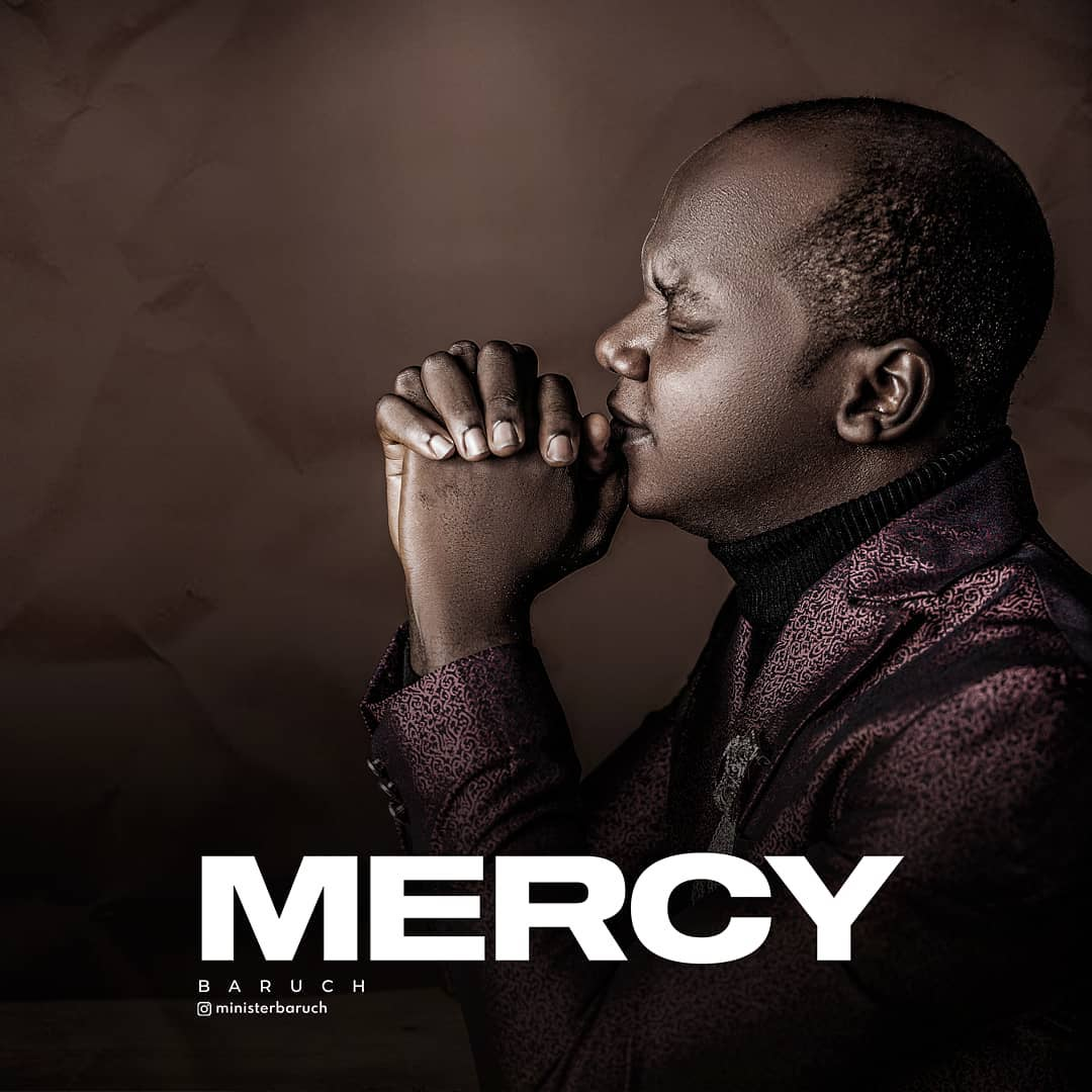 AUDIO: Mercy - Minister Baruch [@ministerbaruch