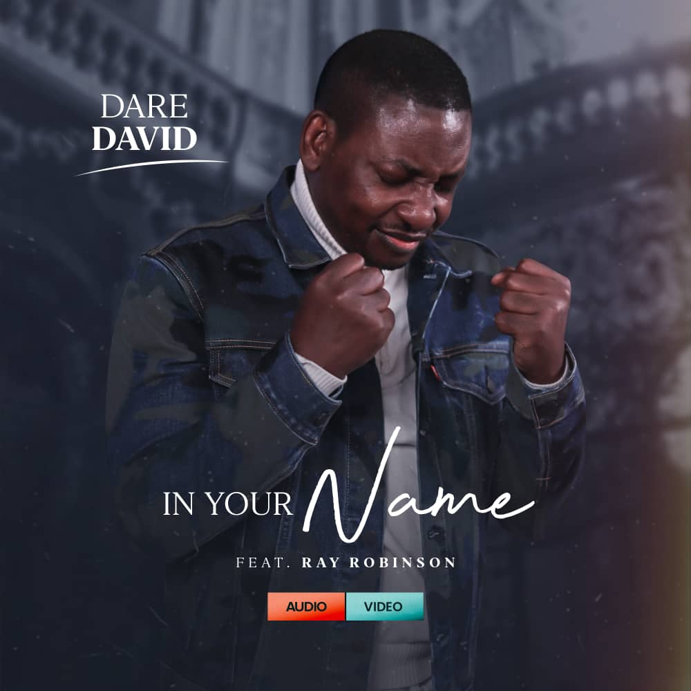 Dare David – In Your Name ft. Ray Robinson
