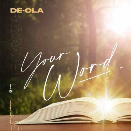 AUDIO: De-Ola | Your Word [@deola_forever]