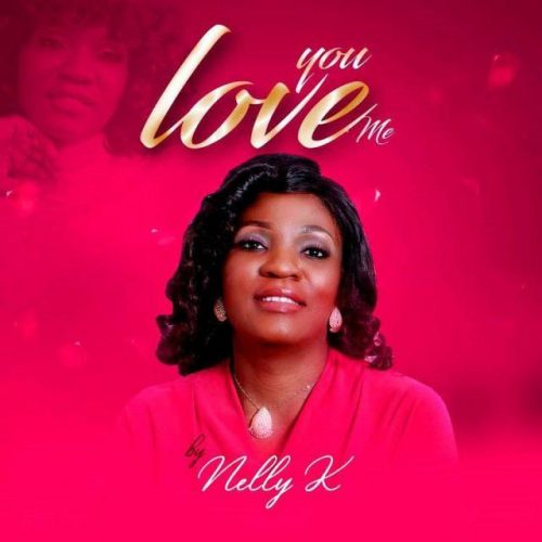 AUDIO:Nelly K   You Love Me [@NellyKOfficial]