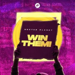 """Nectar Planet Music Serves """"Win Them"""" Feat. All-Stars 