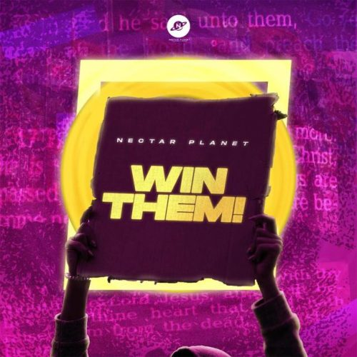 """Nectar Planet Music Serves """"Win Them"""" Feat. All-Stars   @theayoking"""