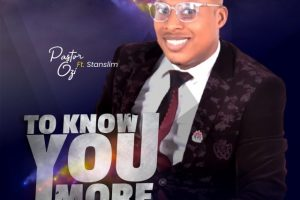 Pastor Ozi | To Know You More | Feat. Stanslim | @immediateeffectmusic