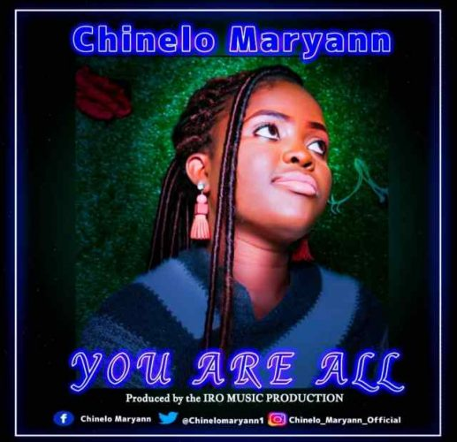 """Chinelo Maryann Serves """"You Are All"""" [@chinelomaryann1]"""