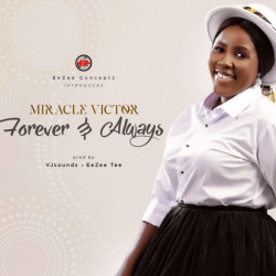 """EeZee Conceptz Unveils Miracle Victor As Latest Signed To Label – Listen To """"Forever & Always"""""""